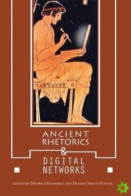 Ancient Rhetorics and Digital Networks