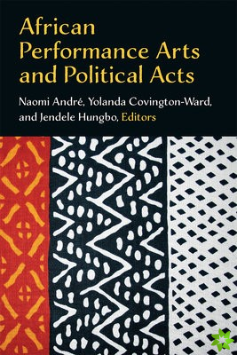 African Performance Arts and Political Acts
