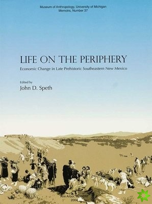 Life on the Periphery: Economic Change in Late Prehistoric Southeastern New Mexico