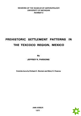 Prehistoric Settlement Patterns in the Texcoco Region, Mexico