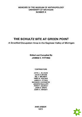 Schultz Site at Green Point: A Stratified Occupation Area in the Saginaw Valley of Michigan