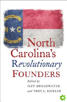 North Carolina's Revolutionary Founders