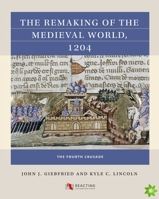 Remaking of the Medieval World, 1204