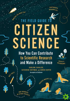 Field Guide to Citizen Science: How You Can Contribute to Scientific Research and Make a Difference