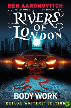 Rivers of London Vol. 1: Body Work Deluxe Writers' Edition