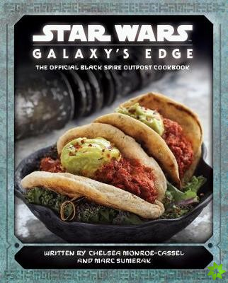 Star Wars - Galaxy's Edge: The Official Black Spire Outpost Cookbook
