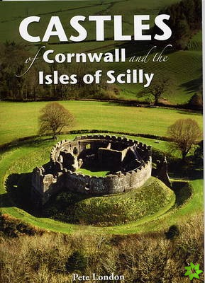 Castles of Cornwall and the Isles of Scilly