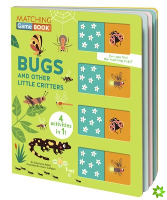 Matching Game Book: Bugs and Other Little Critters
