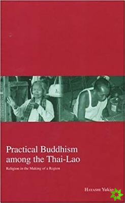 Practical Buddhism Among the Thai-Lao