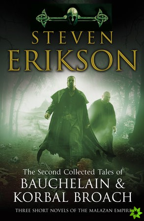 Second Collected Tales of Bauchelain & Korbal Broach