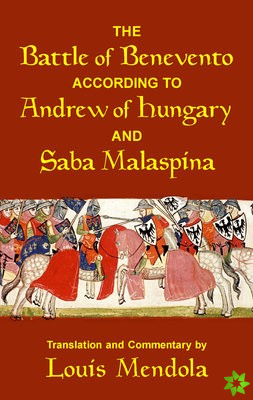 Battle of Benevento according to Andrew of Hungary and Saba Malaspina