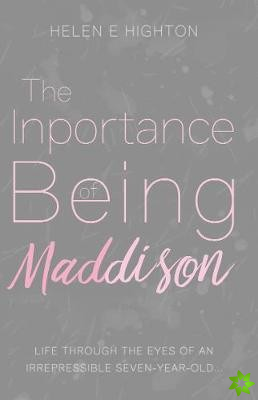 Inportance of Being Maddison