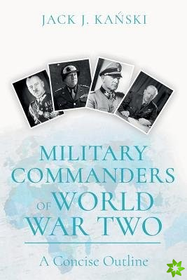 Military Commanders of WW2