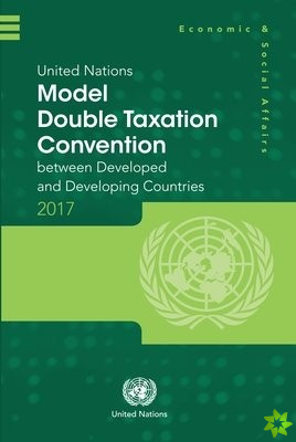 United Nations Model Double Taxation Convention between Developed and Developing Countries: 2017 Update