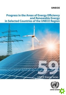 Progress in the areas of energy efficiency and renewable energy in selected countries of the UNECE Region
