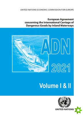 European Agreement Concerning the International Carriage of Dangerous Goods by Inland Waterways (ADN) 2021