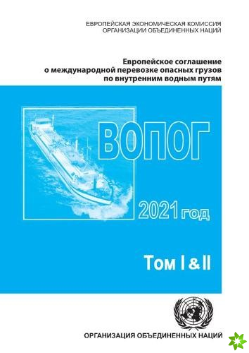 European Agreement Concerning the International Carriage of Dangerous Goods by Inland Waterways (ADN) 2021 (Russian language)