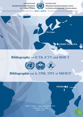 Bibliography on ICTR, ICTY and IRMCT 2020 (English/French Edition)