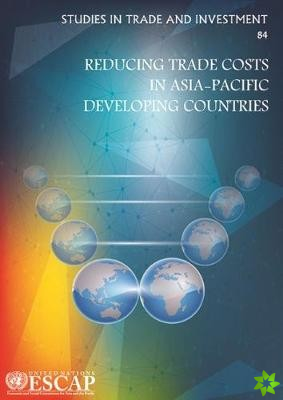 Reducing Trade Costs in Asia-Pacific Developing Countries