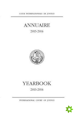 Yearbook of the International Court of Justice 2015-2016 (English/French Edition)