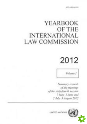 Yearbook of the International Law Commission 2012, Volume I