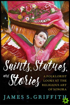 Saints, Statues, and Stories