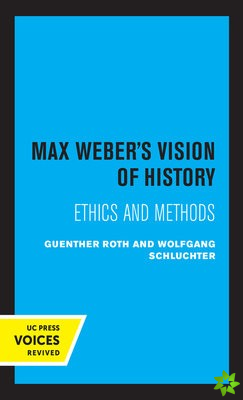 Max Weber's Vision of History