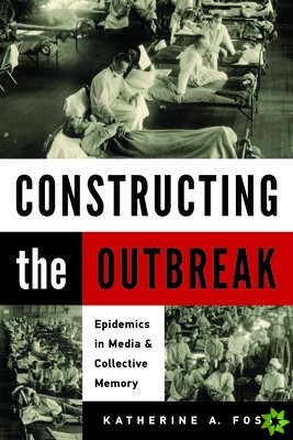 Constructing the Outbreak