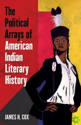 Political Arrays of American Indian Literary History