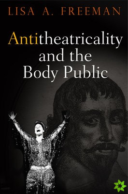 Antitheatricality and the Body Public