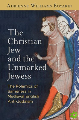 Christian Jew and the Unmarked Jewess
