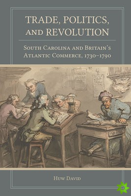 Trade, Politics, and Revolution