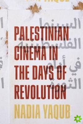 Palestinian Cinema in the Days of Revolution