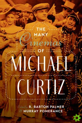 The Many Cinemas of Michael Curtiz