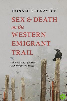 Sex and Death on the Western Emigrant Trail