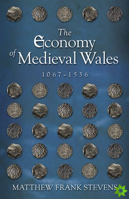 Economy of Medieval Wales, 1067-1536