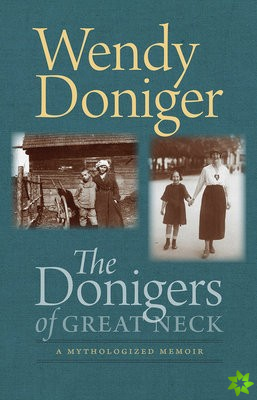 Donigers of Great Neck - A Mythologized Memoir