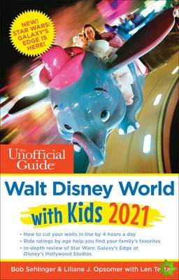 Unofficial Guide to Walt Disney World with Kids 2021