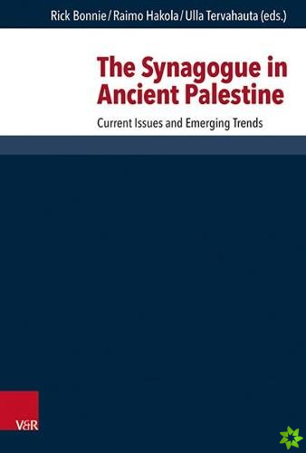 Synagogue in Ancient Palestine: Current Issues and Emerging Trends