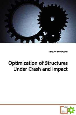 Optimization of Structures Under Crash and Impact