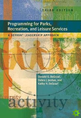 Programming for Parks, Recreation, and Leisure Services, 3rd Ed.