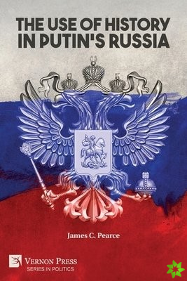 Use of History in Putin's Russia