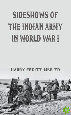 Sideshows of the Indian Army in World War I