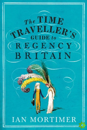 Time Traveller's Guide to Regency Britain