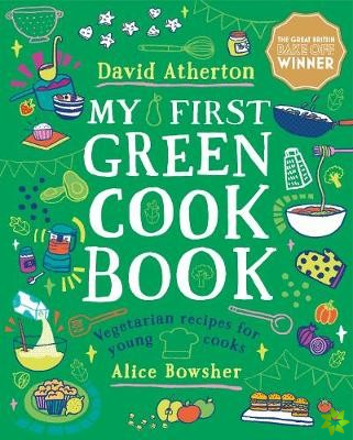 My First Green Cook Book: Vegetarian Recipes for Young Cooks