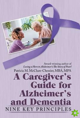 Caregiver's Guide for Alzheimer's and Dementia