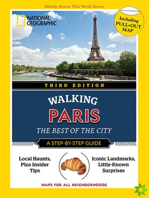 National Geographic Walking Guide: Paris, Third Edition