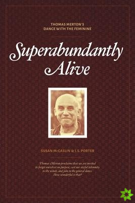 Superabundantly Alive