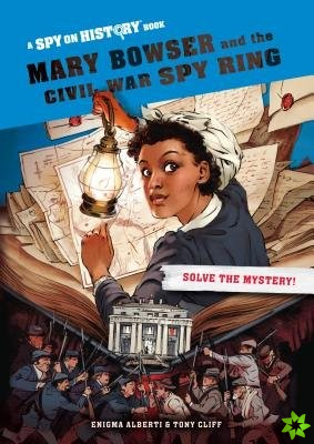 Mary Bowser and the Civil War Spy Ring, Library Edition