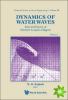 Dynamics Of Water Waves: Selected Papers Of Michael Longuet-higgins (Volumes 1-3)